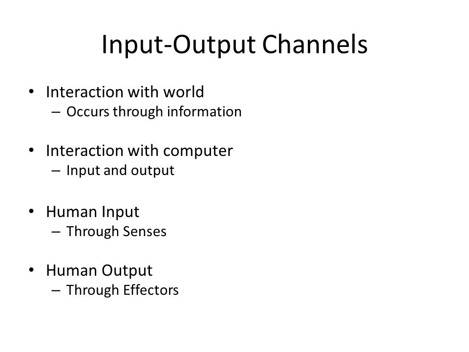 Input-Output Channels