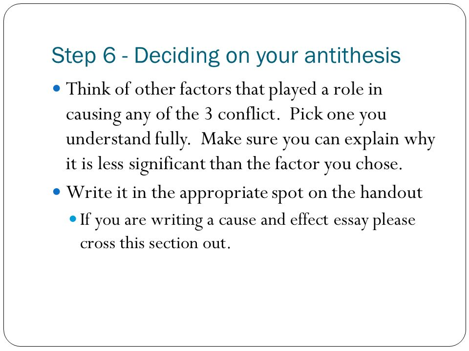 Step 6 - Deciding on your antithesis