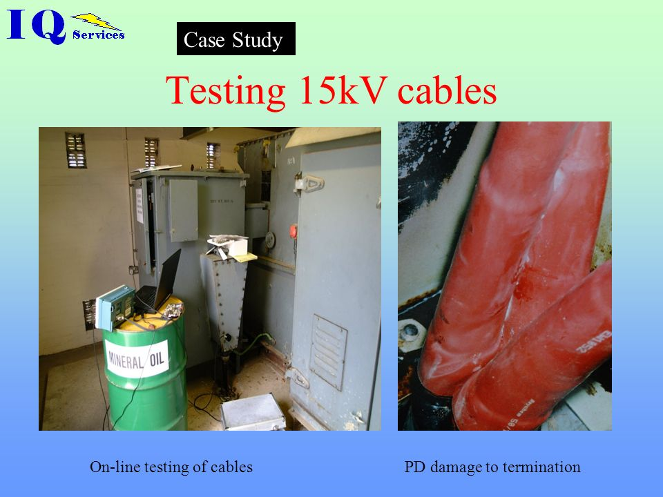 Testing 15kV cables Case Study On-line testing of cables