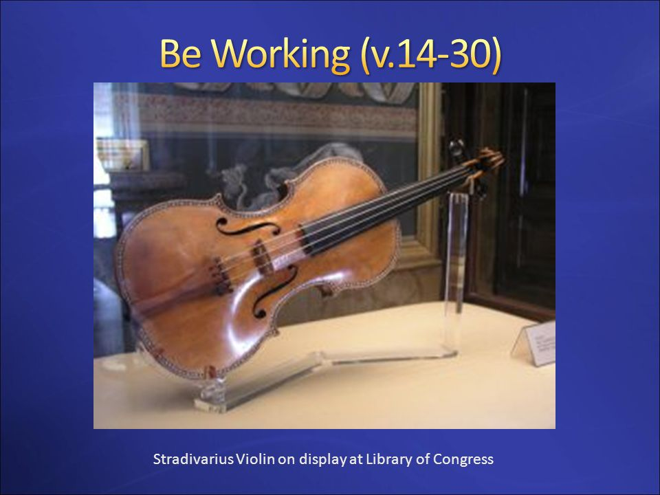 Be Working (v.14-30) Stradivarius Violin on display at Library of Congress