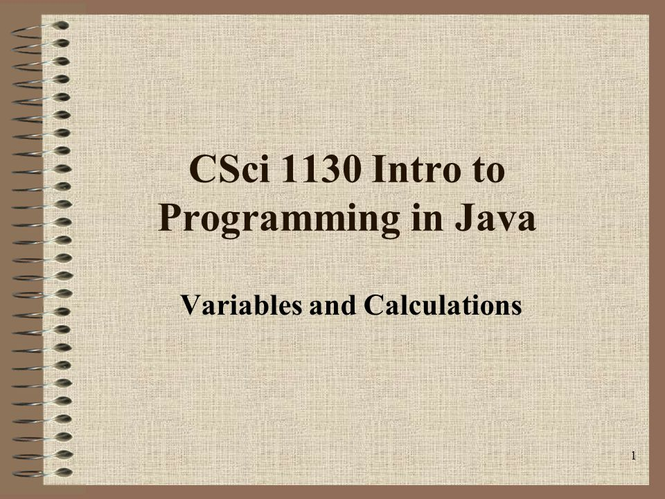 CSci 1130 Intro to Programming in Java