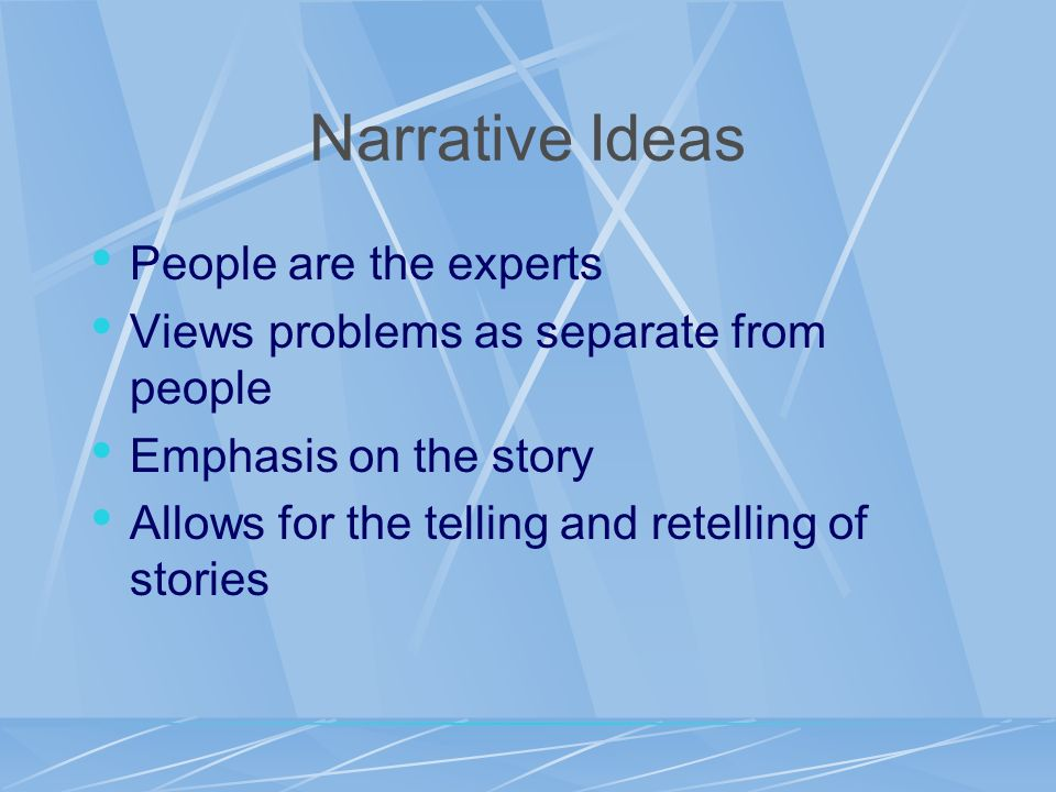 Narrative Ideas People are the experts
