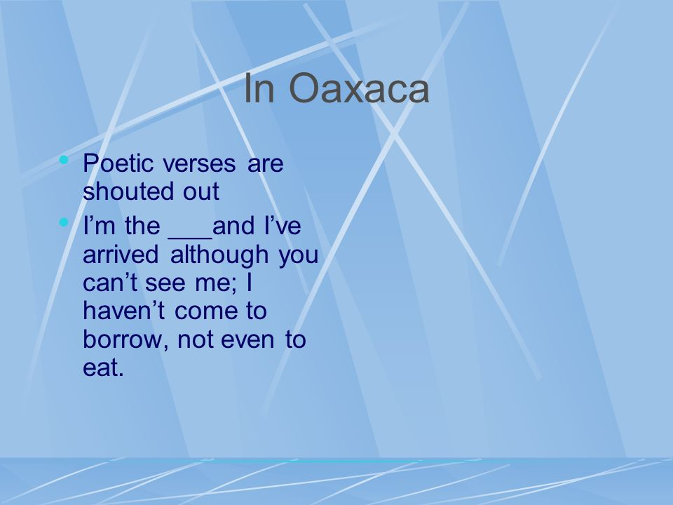 In Oaxaca Poetic verses are shouted out