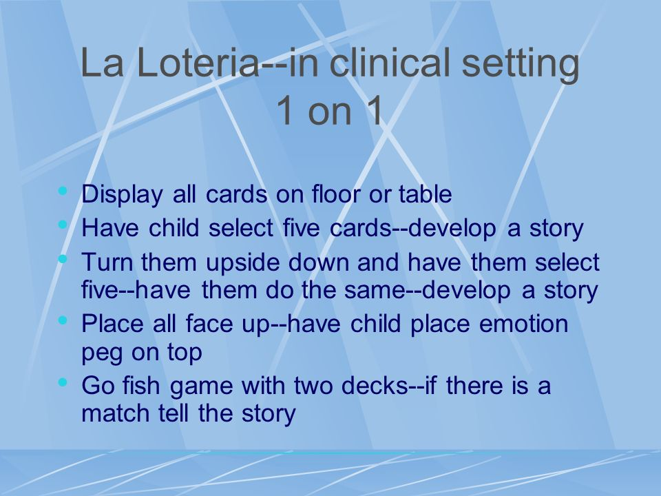 La Loteria--in clinical setting 1 on 1