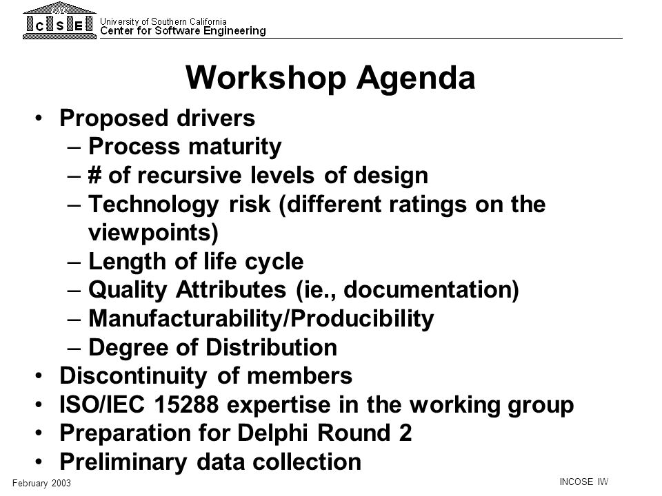 Workshop Agenda Proposed drivers Process maturity