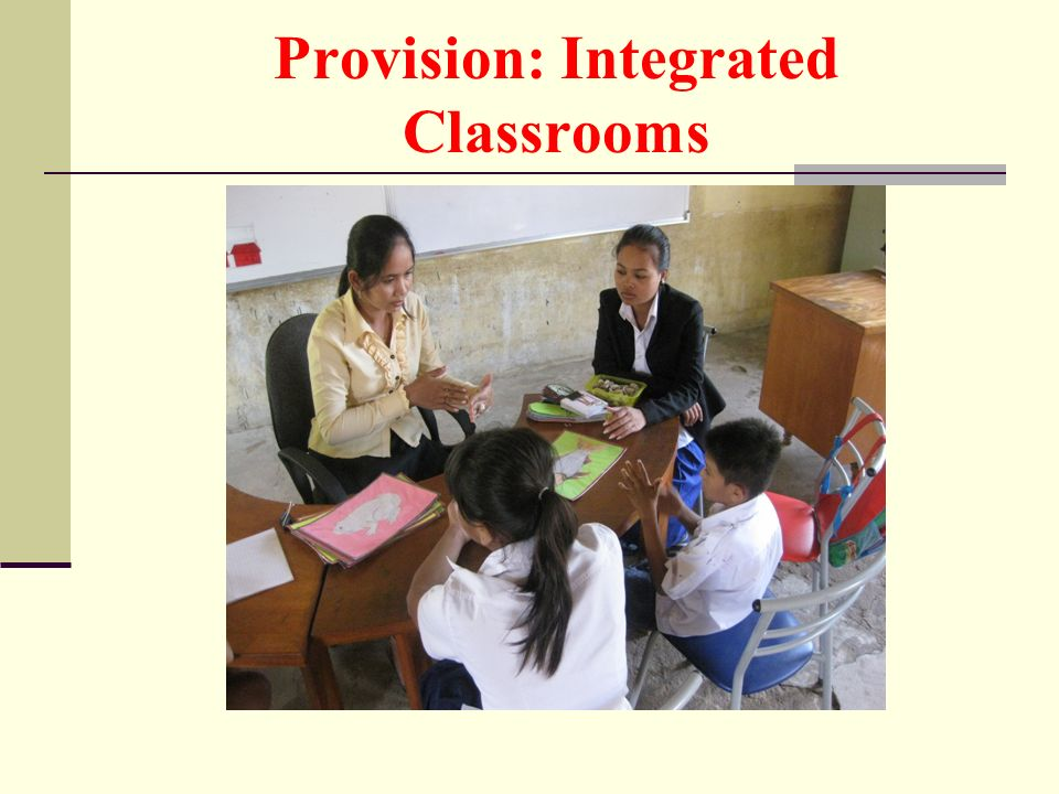 Provision: Integrated Classrooms