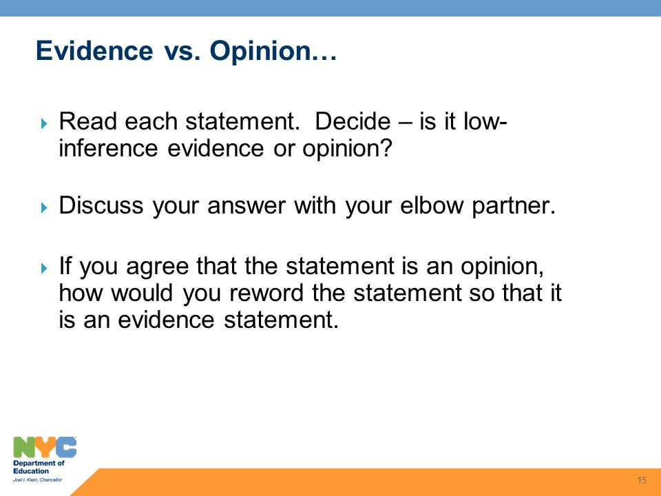 Evidence vs. Opinion… Read each statement. Decide – is it low-inference evidence or opinion Discuss your answer with your elbow partner.