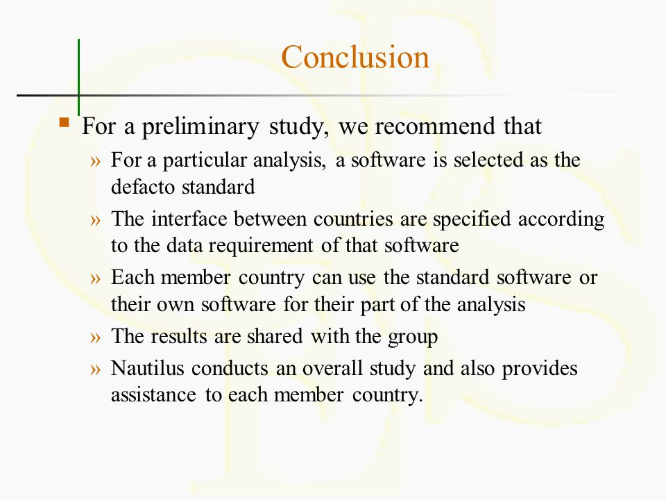 Conclusion For a preliminary study, we recommend that
