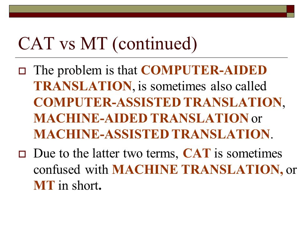 CAT vs MT (continued)