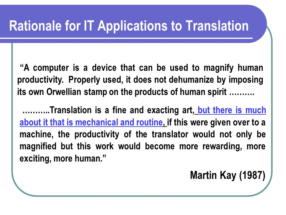 Rationale for IT Applications to Translation