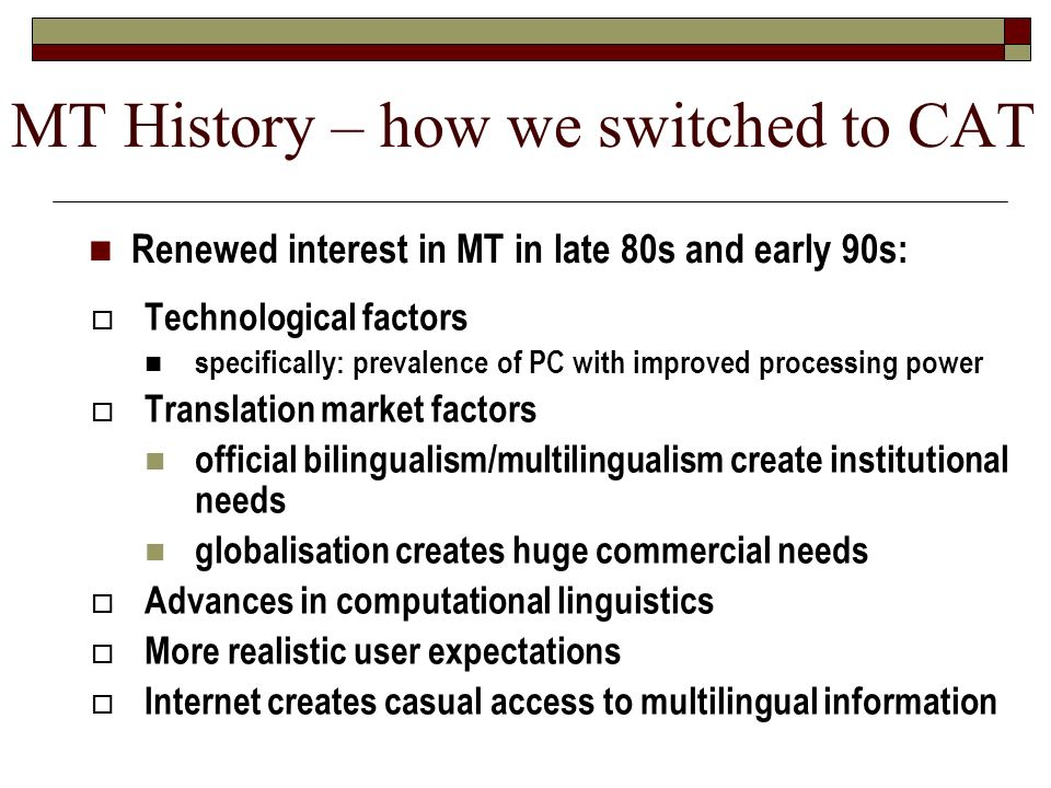 MT History – how we switched to CAT
