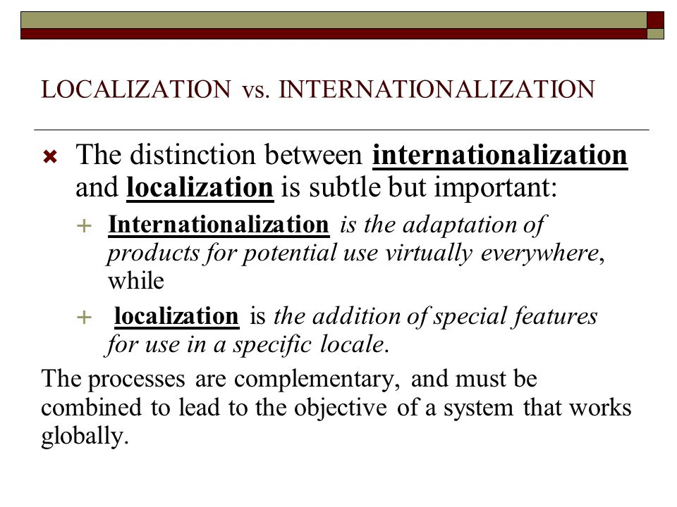 LOCALIZATION vs. INTERNATIONALIZATION