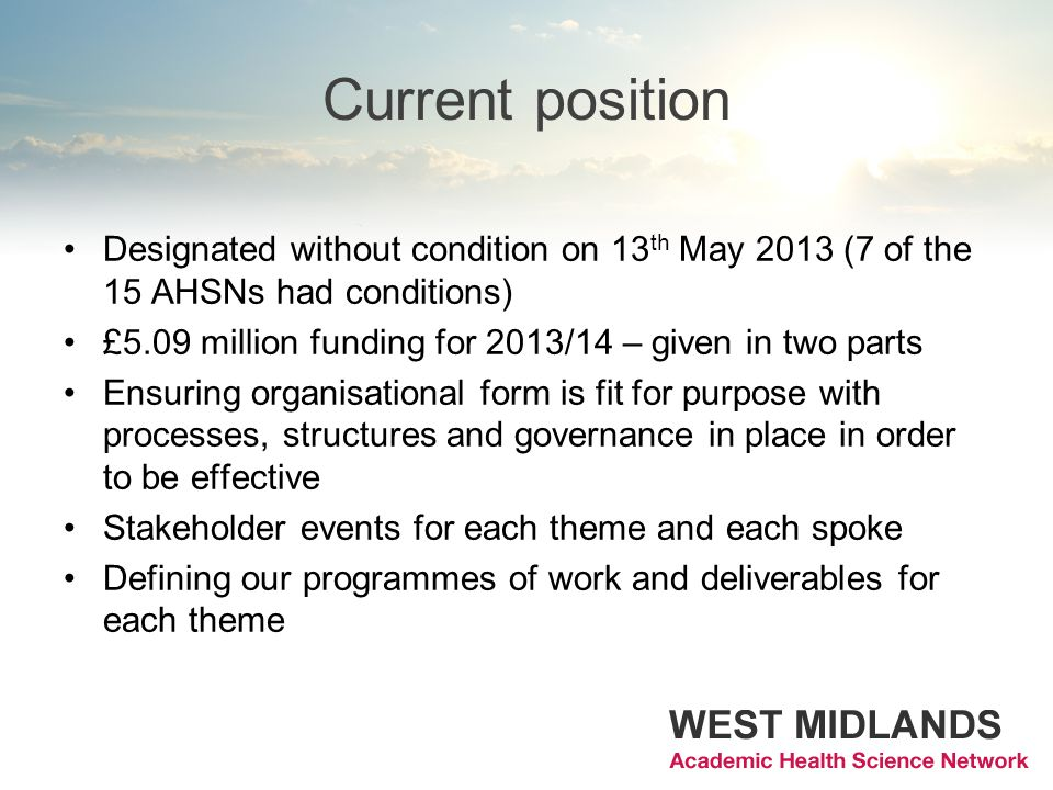 Current position Designated without condition on 13th May 2013 (7 of the 15 AHSNs had conditions)