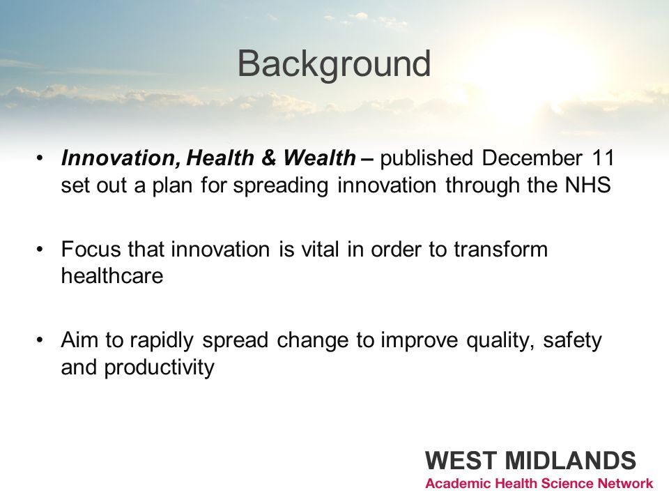 Background Innovation, Health & Wealth – published December 11 set out a plan for spreading innovation through the NHS.