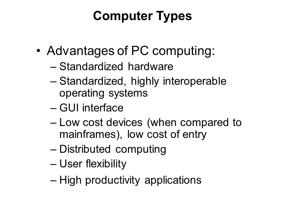 Advantages of PC computing: