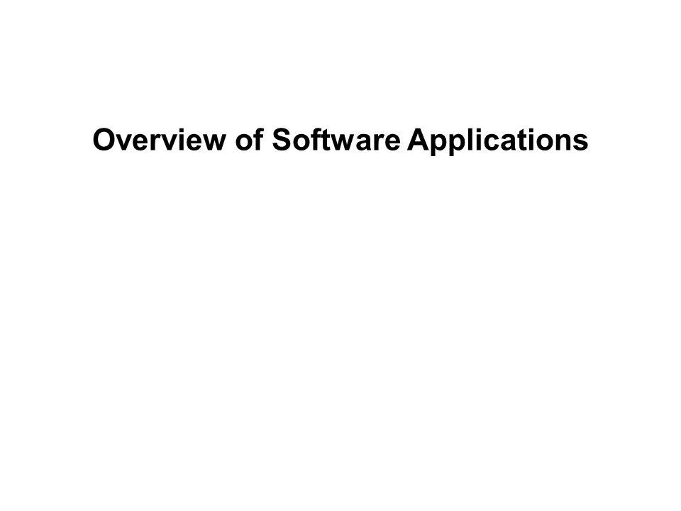 Overview of Software Applications