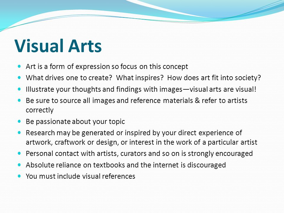 Visual Arts Art is a form of expression so focus on this concept