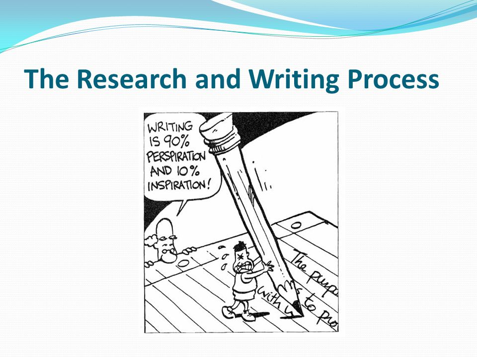 The Research and Writing Process
