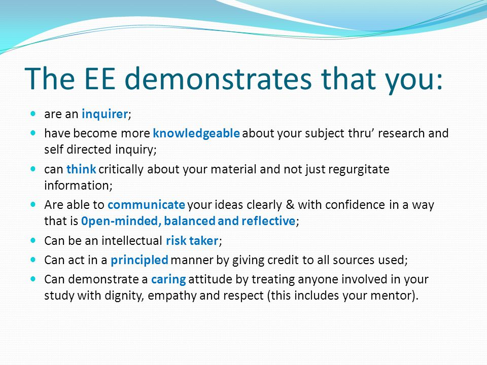 The EE demonstrates that you: