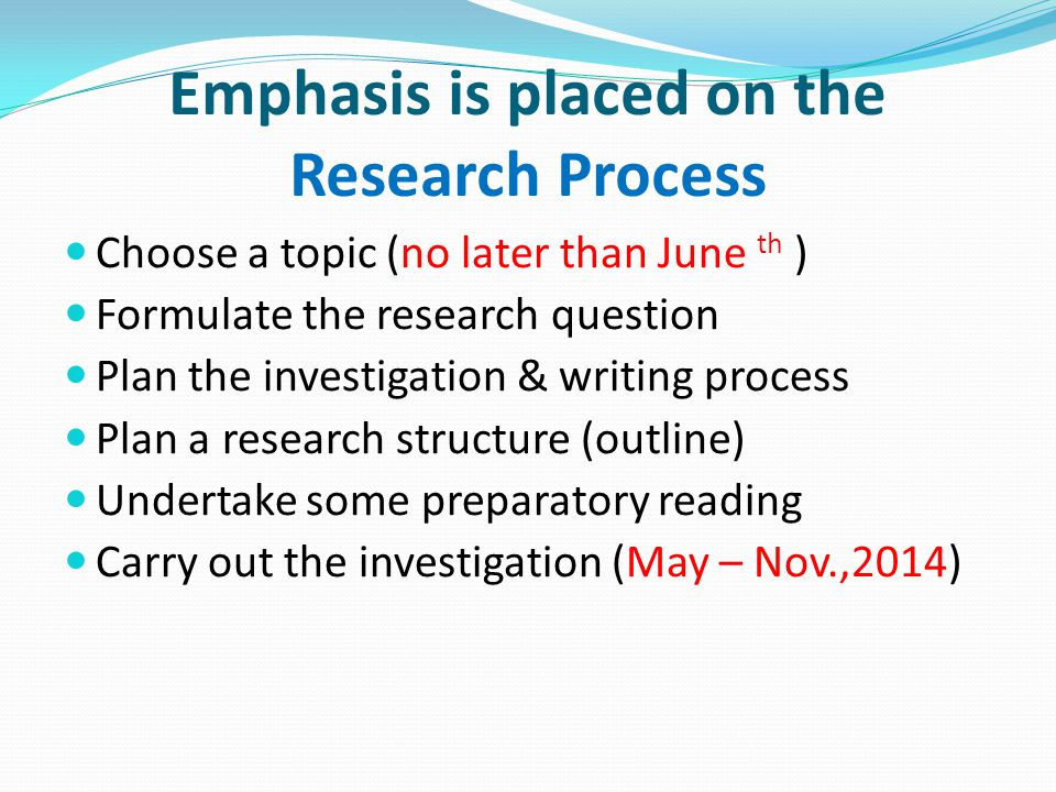 Emphasis is placed on the Research Process