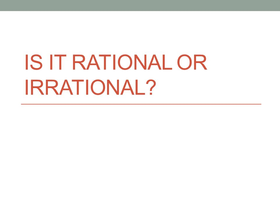Is it rational or irrational