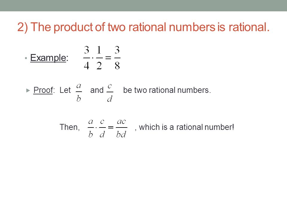 2) The product of two rational numbers is rational.