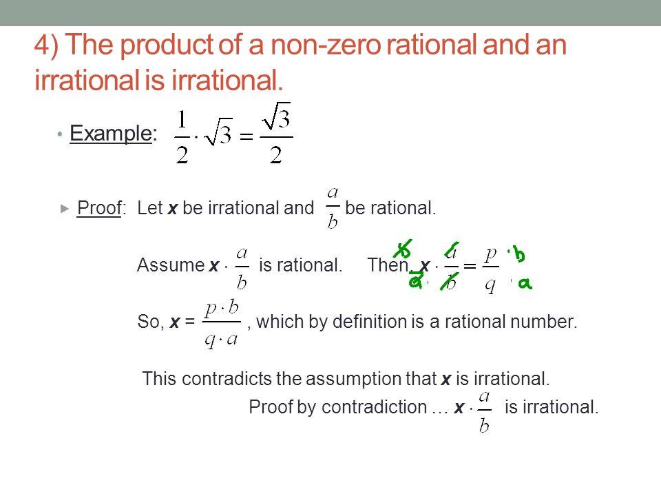 4) The product of a non-zero rational and an irrational is irrational.