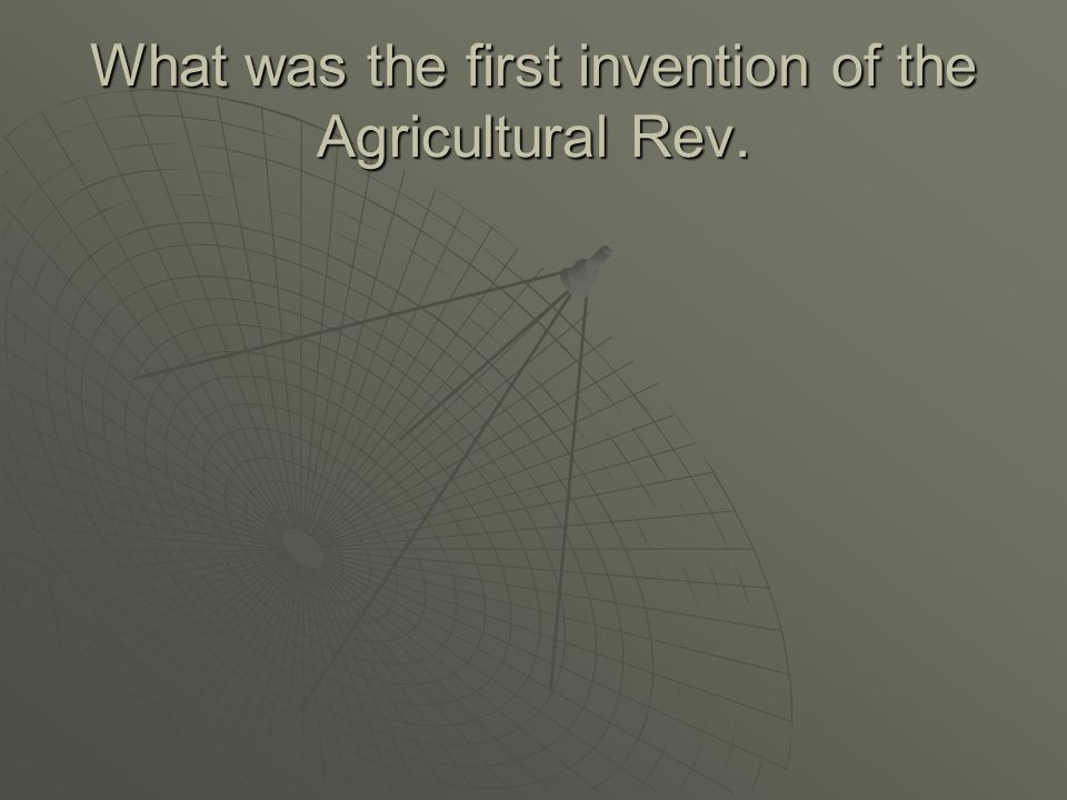 What was the first invention of the Agricultural Rev.