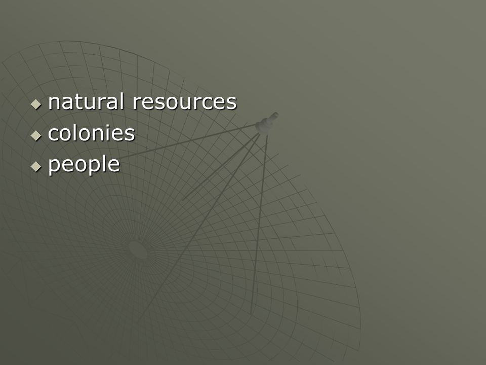 natural resources colonies people