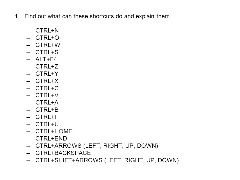 Find out what can these shortcuts do and explain them.