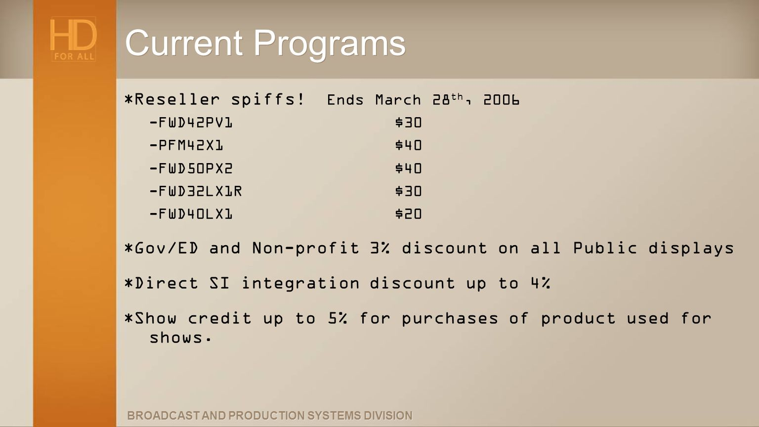 Current Programs *Reseller spiffs! Ends March 28th, 2006