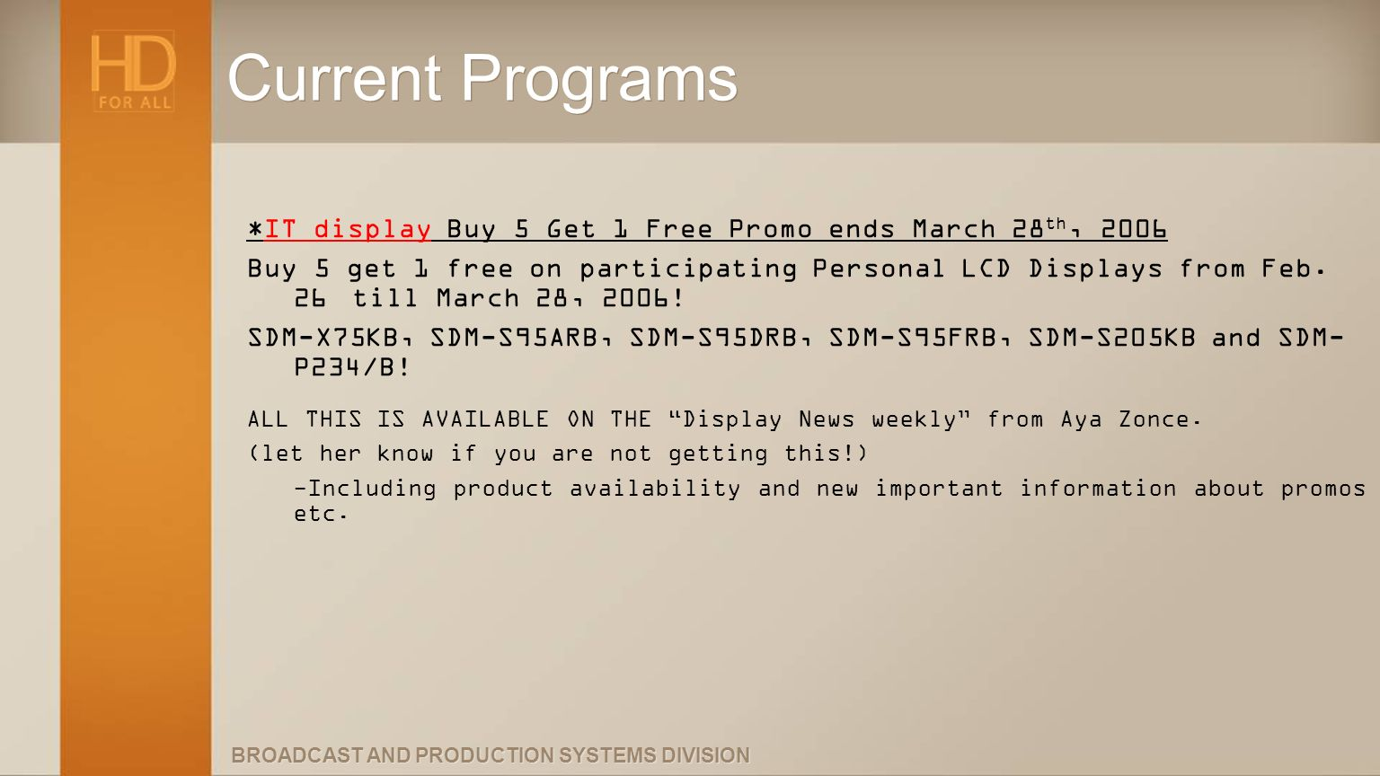 Current Programs *IT display Buy 5 Get 1 Free Promo ends March 28th,