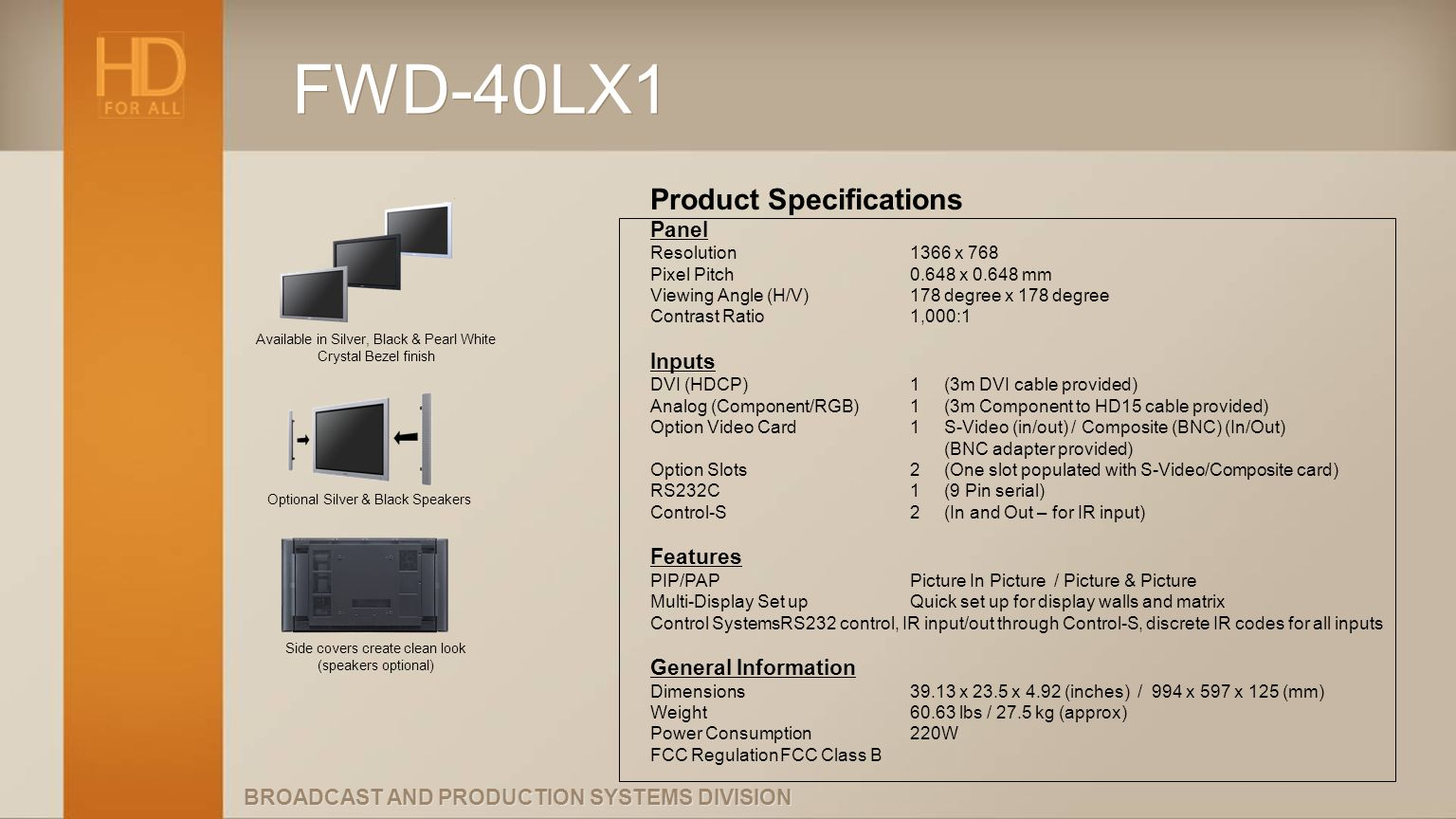 FWD-40LX1 Product Specifications Panel Inputs Features