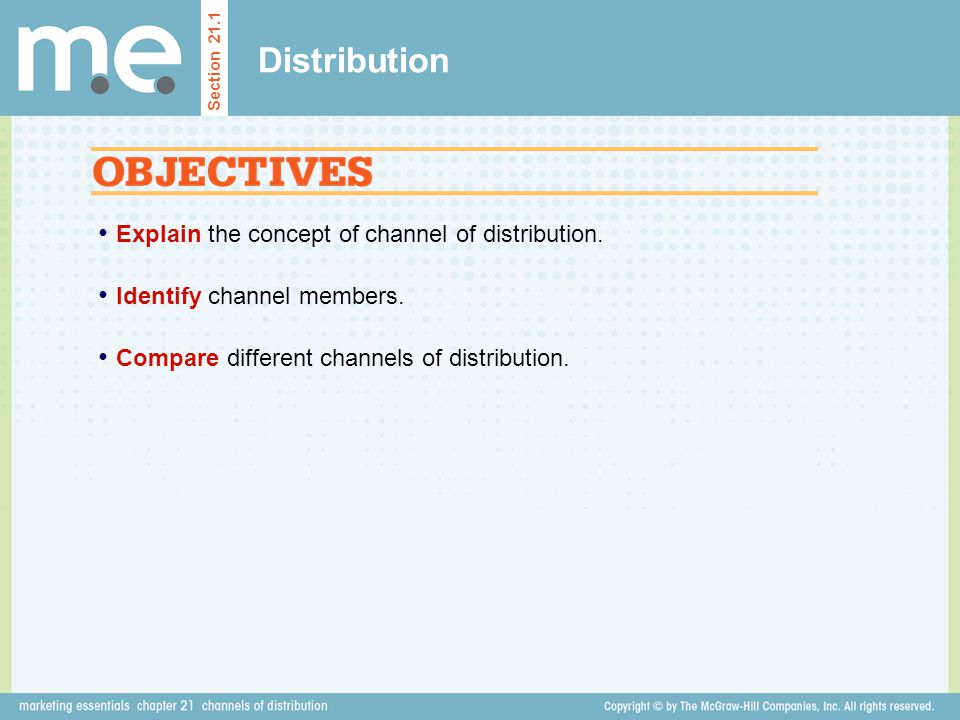 Distribution Explain the concept of channel of distribution.
