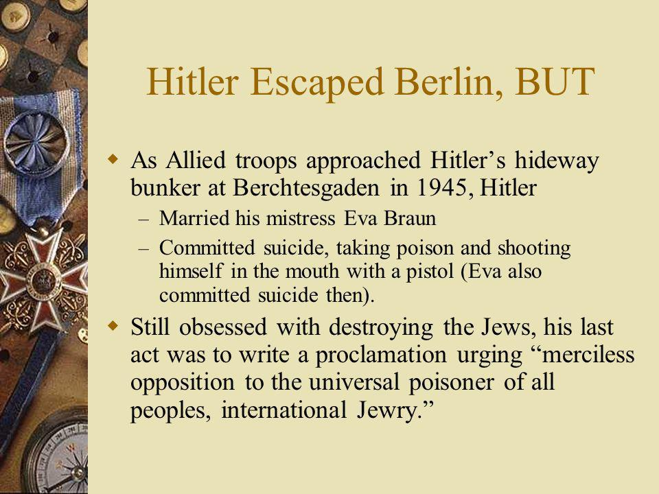 Hitler Escaped Berlin, BUT