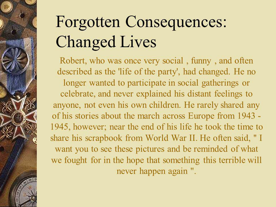 Forgotten Consequences: Changed Lives