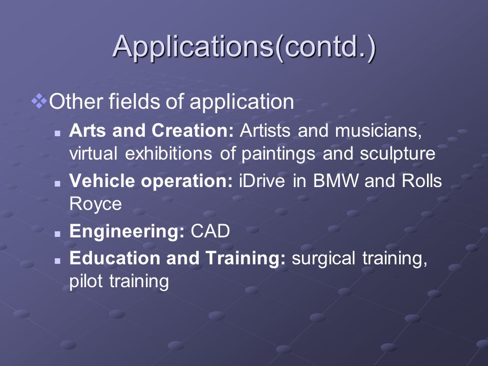 Applications(contd.) Other fields of application