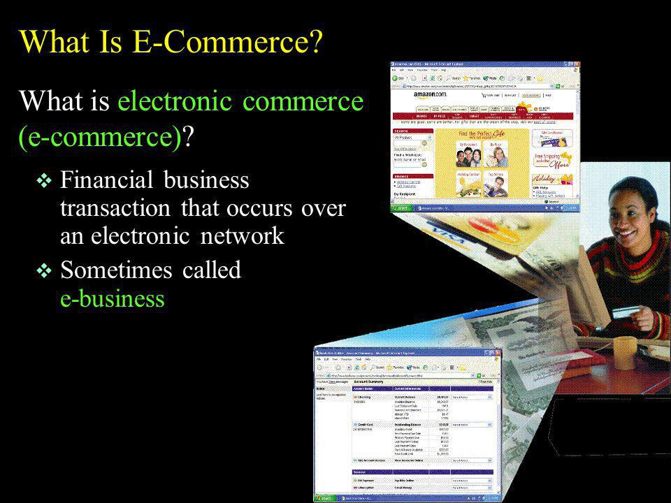 What Is E-Commerce What is electronic commerce (e-commerce)