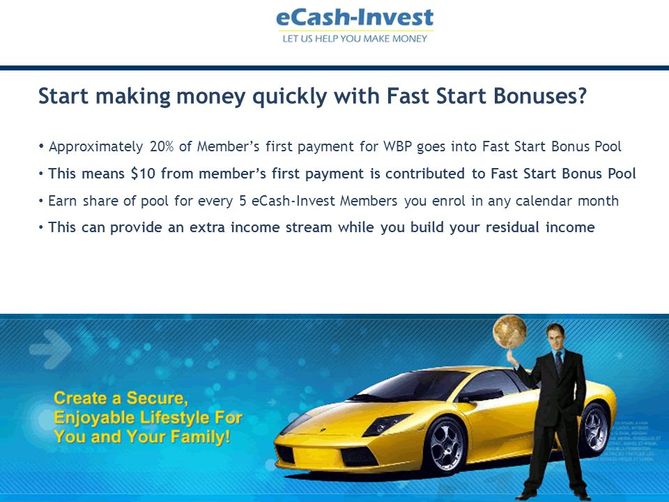 Start making money quickly with Fast Start Bonuses