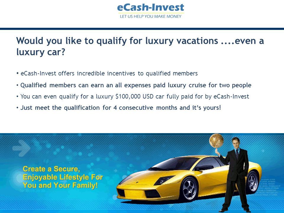 Would you like to qualify for luxury vacations ....even a luxury car