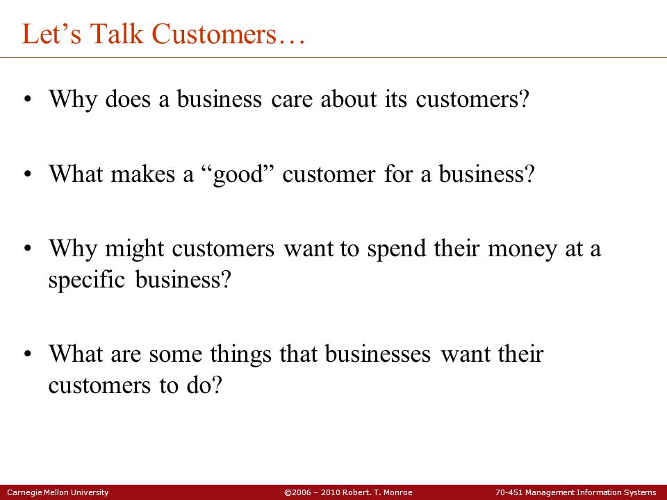 Let's Talk Customers… Why does a business care about its customers