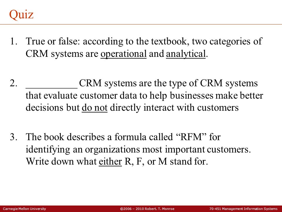 Quiz True or false: according to the textbook, two categories of CRM systems are operational and analytical.