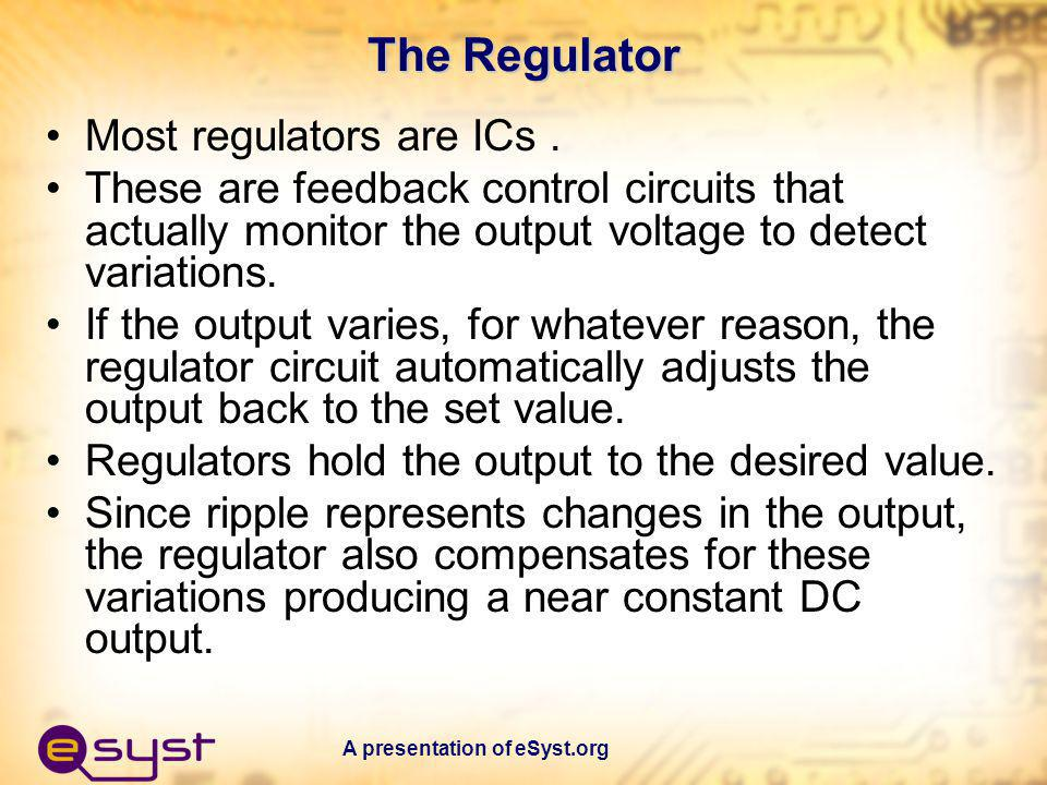 The Regulator Most regulators are ICs .