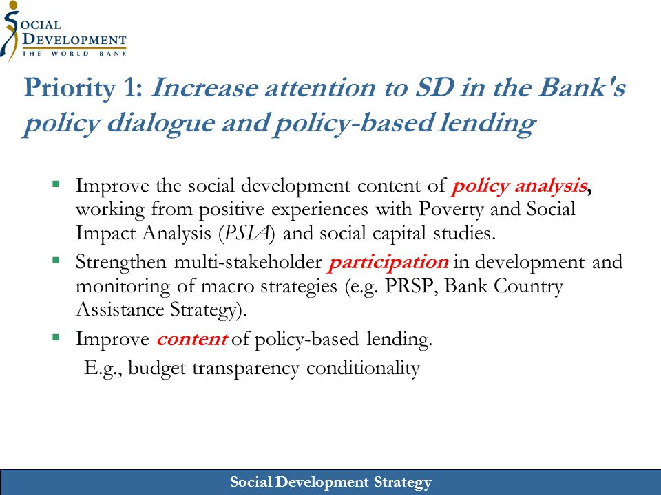 Priority 1: Increase attention to SD in the Bank s policy dialogue and policy-based lending