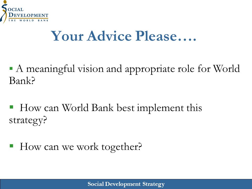 Your Advice Please…. How can World Bank best implement this strategy