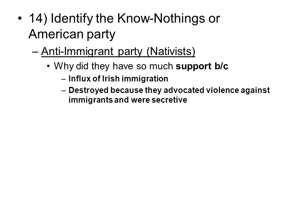 14) Identify the Know-Nothings or American party