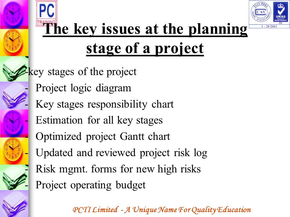 The key issues at the planning stage of a project
