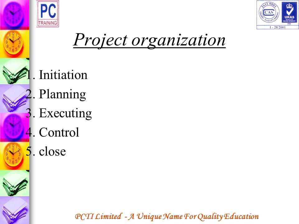 Project organization 1. Initiation 2. Planning 3. Executing 4. Control