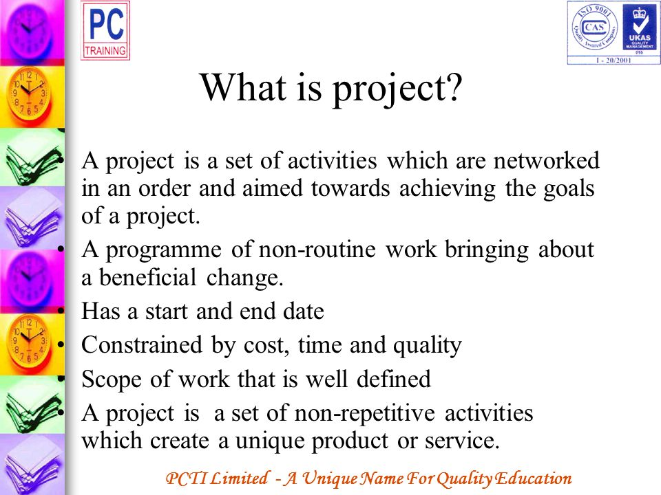 What is project A project is a set of activities which are networked in an order and aimed towards achieving the goals of a project.