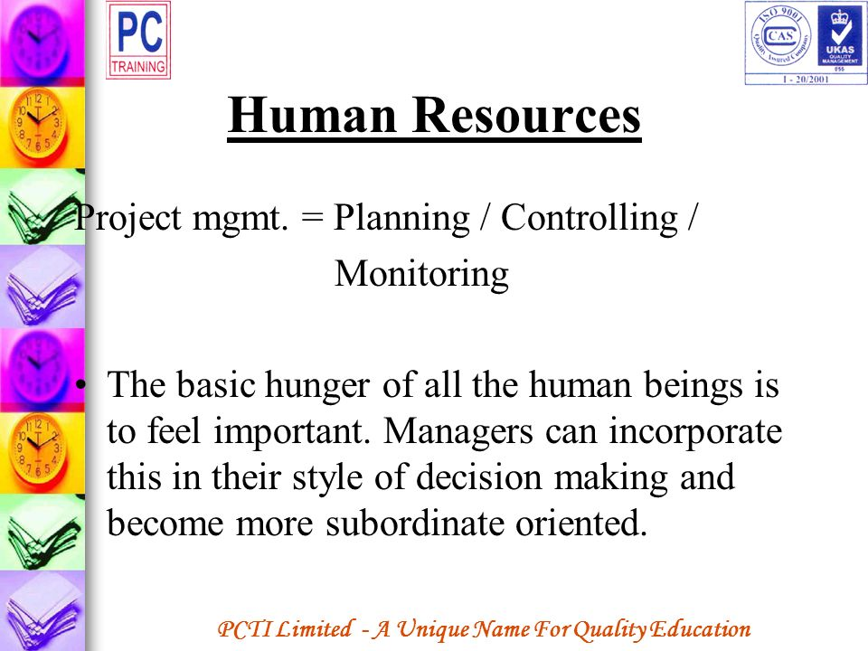 Human Resources Project mgmt. = Planning / Controlling / Monitoring